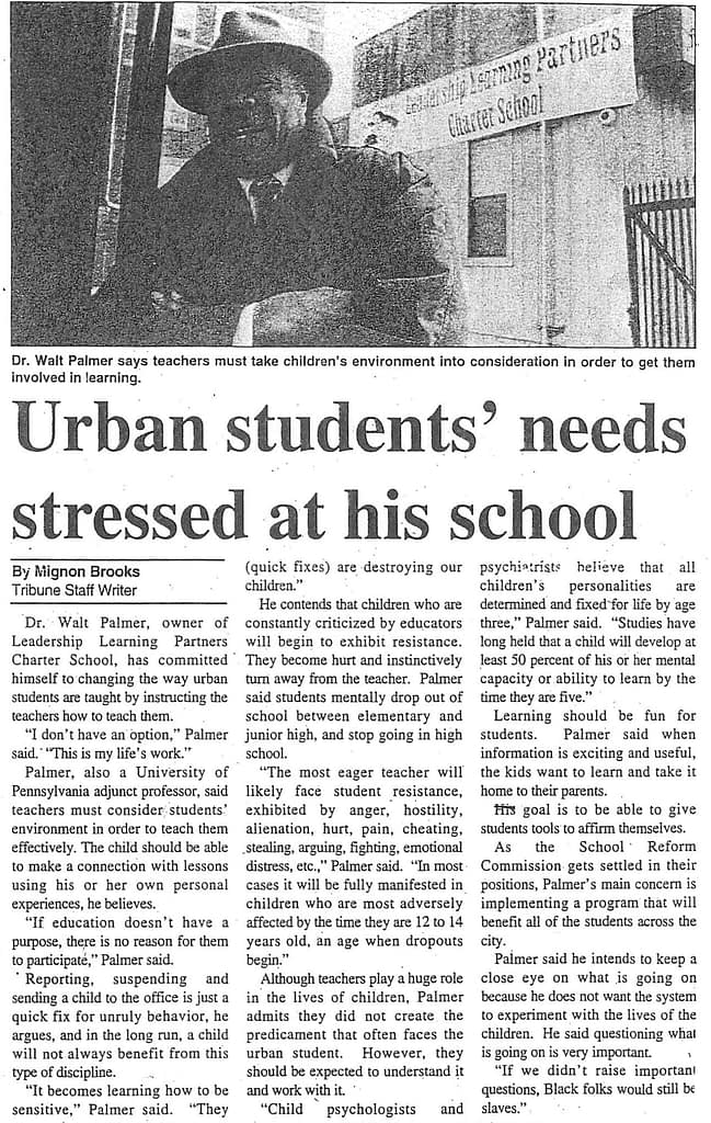 "Dr. Walt Palmer featured in Philadelphia Tribune article: ""Urban students' needs stressed at his school."""